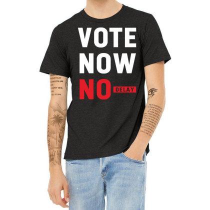 Vote Now No Delay - Political Gift Idea Heather T-shirt Designed By Diogo Calheiros