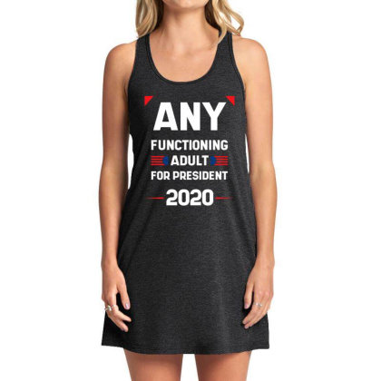 Any Functioning Adult - Political Gift Idea Tank Dress Designed By Diogo Calheiros
