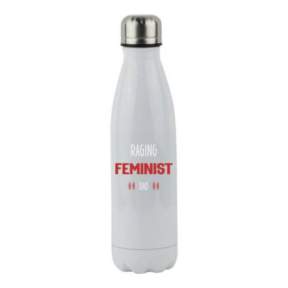 Raging Feminist Dad - Political Gift Idea Stainless Steel Water Bottle Designed By Diogo Calheiros