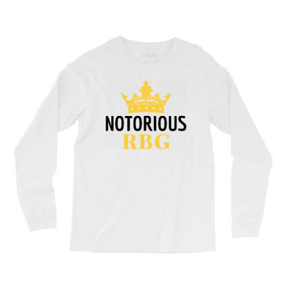 Notorious Rbg Ruth Bader Ginsburg Political Feminist Long Sleeve Shirts Designed By Tht