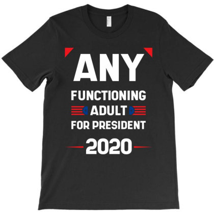 Any Functioning Adult - Political Gift Idea T-shirt Designed By Diogo Calheiros