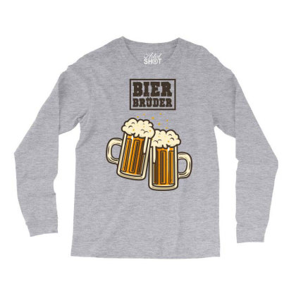 Bier Bruder Long Sleeve Shirts Designed By Chiks