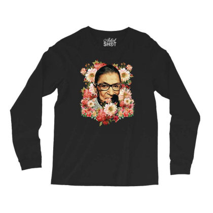 Ruth Bader Ginsburg Notorious Rbg Flower Long Sleeve Shirts Designed By Sengul