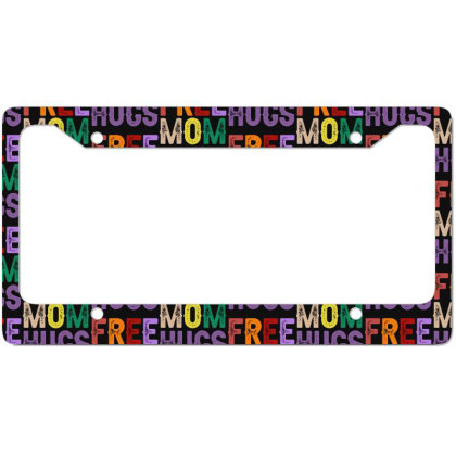 Free Mom Hugs Text License Plate Frame Designed By Sengul