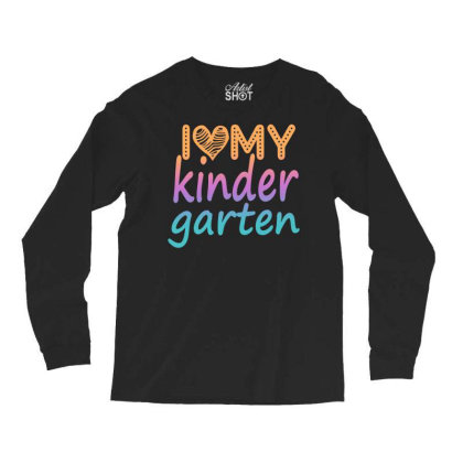 I Love My Kindergarten Long Sleeve Shirts Designed By Sengul