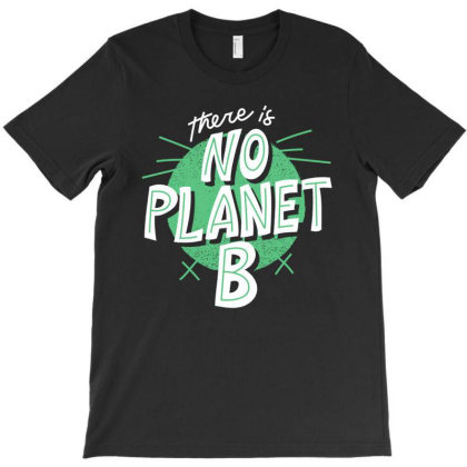 No Planet B T-shirt Designed By Beeyou