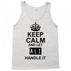 keep calm and let  ali handle it Tank Top | Artistshot