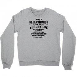 being a receptionist copy Crewneck Sweatshirt | Artistshot
