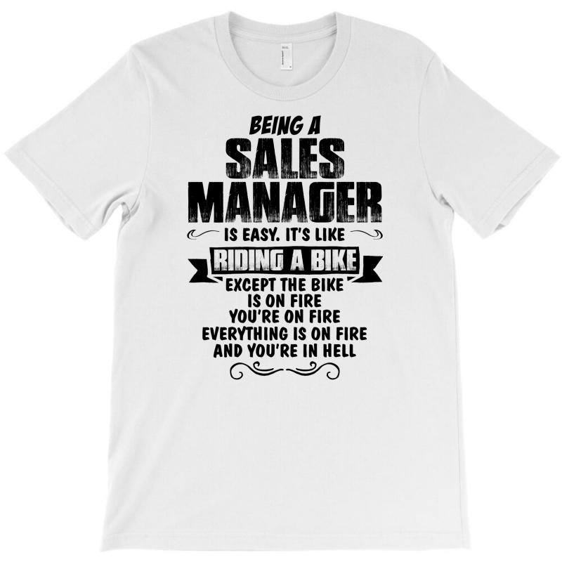 Being A Sales Manager Copy T-shirt | Artistshot