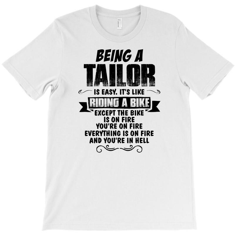 Being A Tailor Copy T-shirt | Artistshot