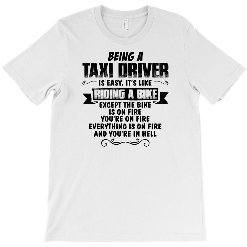 Being A Taxi Driver Copy T-shirt | Artistshot