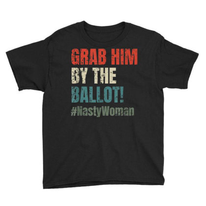Grab Him By The Ballot Youth Tee Designed By Kakashop