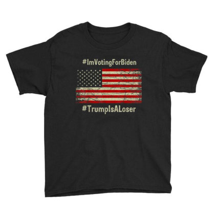 I Am Voting For Biden 2020 Trump Is A Loser Youth Tee Designed By Kakashop