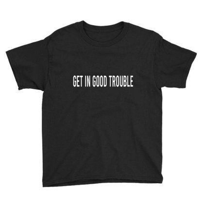 Get In Good Trouble Youth Tee Designed By Ballard