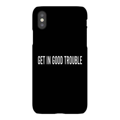 Get In Good Trouble Iphonex Case Designed By Ballard