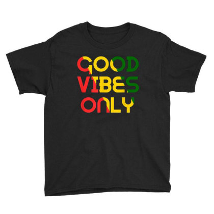 Good Vibes Only Rasta Reggae Roots Clothing Flag Youth Tee Designed By Ballard