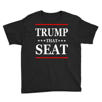 Trump That Seat Youth Tee Designed By Kakashop