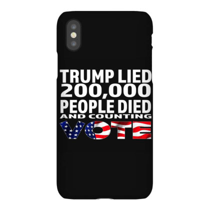 Trump Lied 200,000 People Died And Counting Iphonex Case Designed By Kakashop