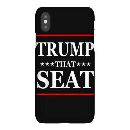 Trump That Seat Iphonex Case Designed By Kakashop