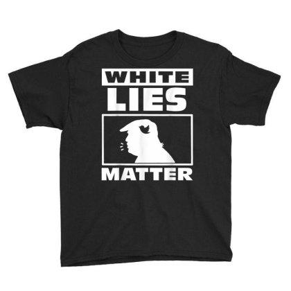 White Lie Matter Anti Trump Youth Tee Designed By Kakashop