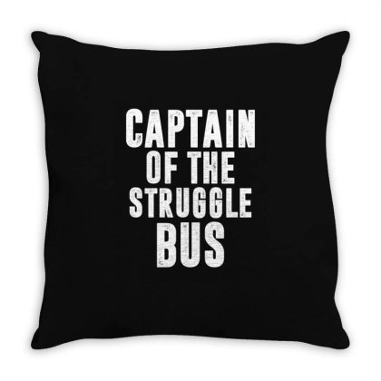 Captain Of The Struggle Bus   Funny Quotes Throw Pillow Designed By Rafaellopez
