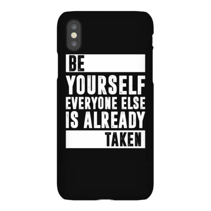 Be Yourself Everyone Else Is Already Taken | Funny Quotes Iphonex Case Designed By Rafaellopez
