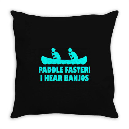 Paddle Faster I Hear Banjos 2 Throw Pillow Designed By Lyly