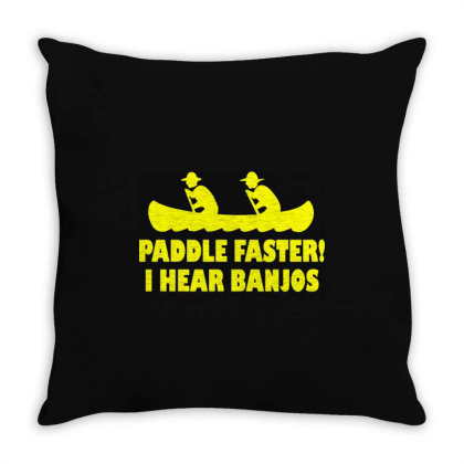 Paddle Faster I Hear Banjos 4 Throw Pillow Designed By Lyly