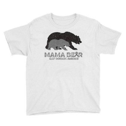Mama Bear Sleep Disorders Awareness Youth Tee Designed By Bettercallsaul