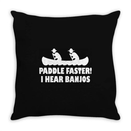 Paddle Faster I Hear Banjos Throw Pillow Designed By Lyly