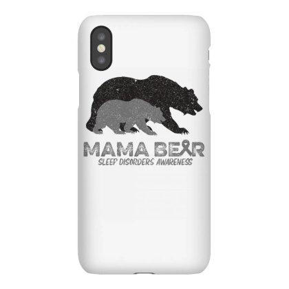 Mama Bear Sleep Disorders Awareness Iphonex Case Designed By Bettercallsaul