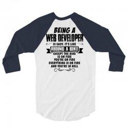 being a web developer copy 3/4 Sleeve Shirt | Artistshot