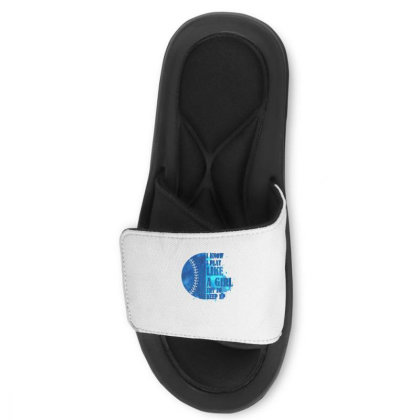 I Know I Play Like A Girl Try To Keep Up Softball Slide Sandal Designed By Bettercallsaul