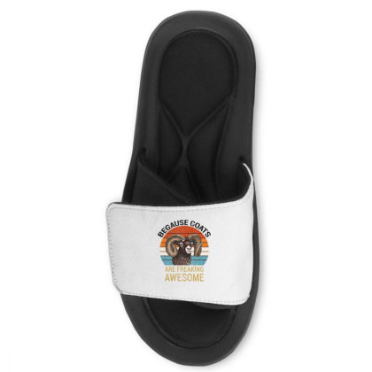 Because Goats Are Freaking Awesome Slide Sandal Designed By Bettercallsaul