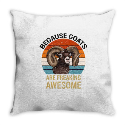 Because Goats Are Freaking Awesome Throw Pillow Designed By Bettercallsaul