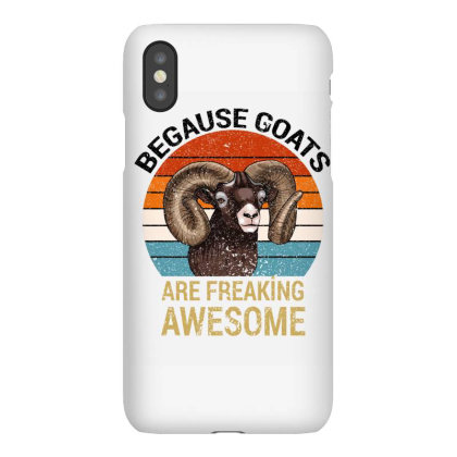 Because Goats Are Freaking Awesome Iphonex Case Designed By Bettercallsaul
