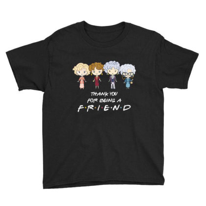 Thank You For - Being A Golden Friend Girls Youth Tee Designed By Mrt90