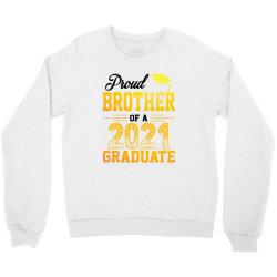 Proud Brother Of A 2021 Graduate For Light Crewneck Sweatshirt Designed By Sengul