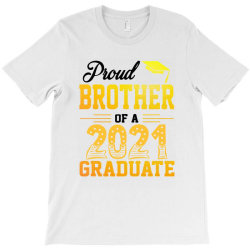 Proud Brother Of A 2021 Graduate For Light T-shirt Designed By Sengul