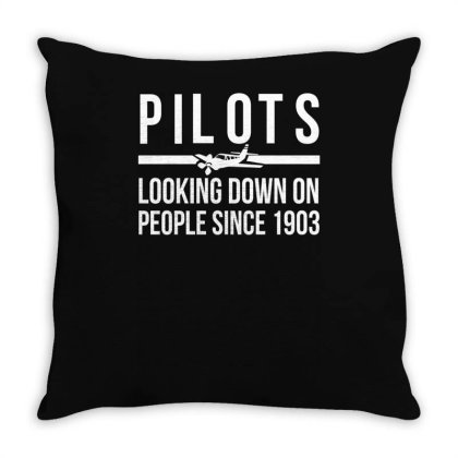 Pilots Looking Down People Since 1903 Funny Throw Pillow Designed By Lyly