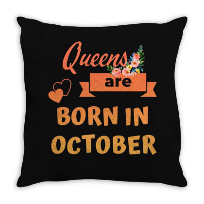 Queens Are Bor In October Throw Pillow Designed By Sengul