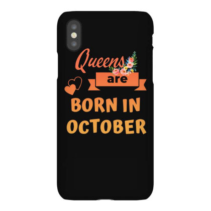 Queens Are Bor In October Iphonex Case Designed By Sengul