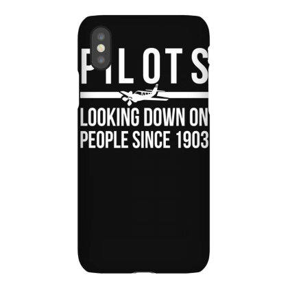 Pilots Looking Down People Since 1903 Funny Iphonex Case Designed By Lyly