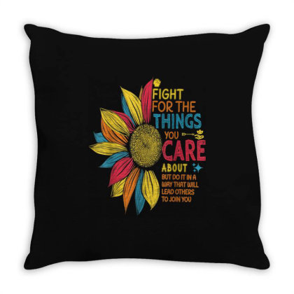 Colorful Sunflower Fight For The Things You Care About Throw Pillow Designed By Kakashop