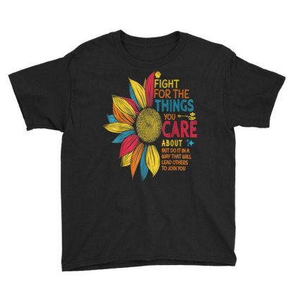 Colorful Sunflower Fight For The Things You Care About Youth Tee Designed By Kakashop