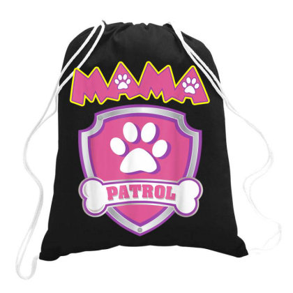 Mama Patrol Dog Mom Dad Drawstring Bags Designed By Kakashop