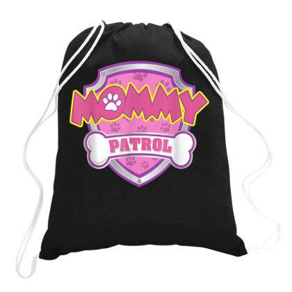 Mommy Patrol Drawstring Bags Designed By Kakashop