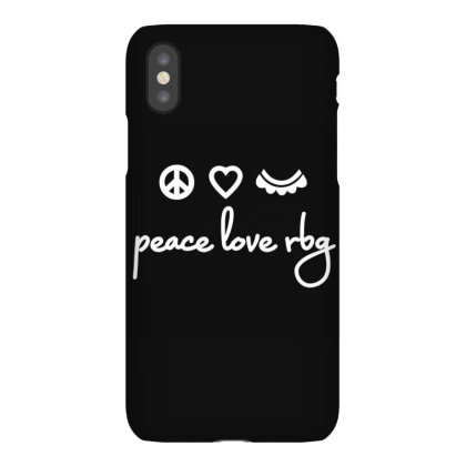 Notorious Rbg Ruth Bader Ginsburg Peace Love Iphonex Case Designed By Kakashop