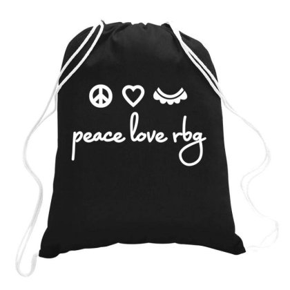 Notorious Rbg Ruth Bader Ginsburg Peace Love Drawstring Bags Designed By Kakashop