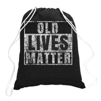 Old Lives Matter Drawstring Bags Designed By Kakashop